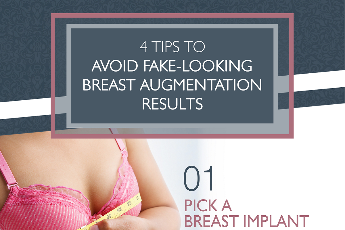 4 Tips to Avoid Fake-Looking Breast Augmentation Results [Infographic]